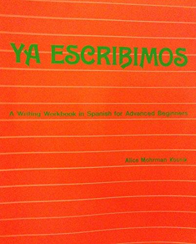 Ya Escribimos a Writing Workbook in Spanish for Advanced Beginners