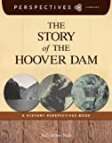 The Story of the Hoover Dam, Kelly Milner Halls, 1624316689
