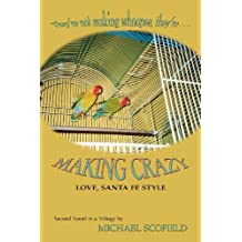 Making Crazy: Love, Santa Fe Style, Second Novel in a Trilogy