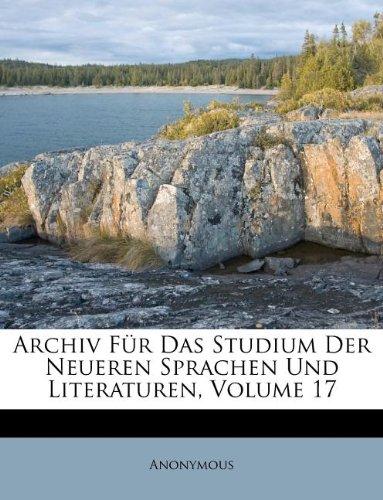 Download Archiv Für Das Studium Der Neueren Sprachen Und Literaturen, Volume 17 (German Edition) pdf
