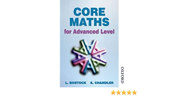 Core maths for advanced level l bostock s chandler core maths for advanced level l bostock s chandler 9780748755097 amazon books fandeluxe Image collections