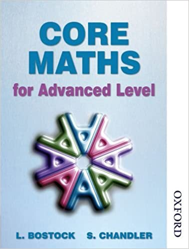 Core Maths For Advanced Level L Bostock S Chandler