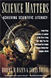 Science Matters, Robert M. Hazen and James S. Trefil, 038526108X