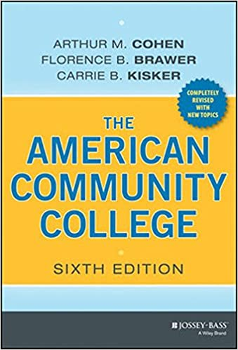 The American Community College Arthur M. Cohen, Florence B. Brawer, and Carrie B. Kisker