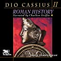 Roman History, Volume 2 Audiobook by Dio Cassius Narrated by Charlton Griffin
