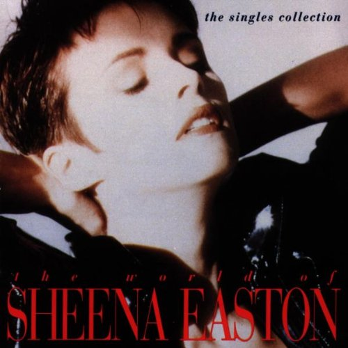 The World of Sheena Easton: The Singles Collection (Best Of Sheena Easton)