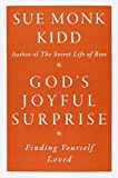 img - for God's Joyful Surprise: Finding Yourself Loved book / textbook / text book