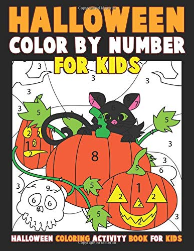 Download Color by Number for Kids: Halloween Coloring Activity Book for Kids: A Halloween Childrens Coloring Book with 25 Large Pages (kids coloring books ages 4-8) pdf epub