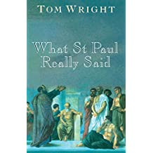 What St Paul Really Said by Tom (Dean of Lichfield) Wright (2003-10-24)