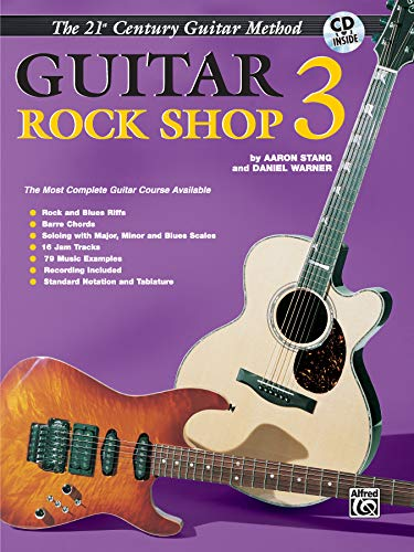 Belwin's 21st Century Guitar Rock Shop 3: The Most Complete Guitar Course Available, Book & CD (Belwin's 21st Century Guitar Course) ()