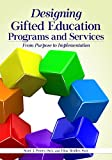gifted program - Designing Gifted Education Programs and Services: From Purpose to Implementation