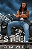 STEEL: Night Rebels Motorcycle Club Romance (Night Rebels MC Romance) (Volume 1)