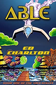 ABLE: Episode One of The Able Serial by [Charlton, Ed]