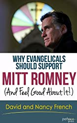 Why Evangelicals Should Support Mitt Romney (And Feel Good about It!)