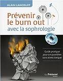 Prévenir le burn out avec la sophrologie : Guide pratique pour un quotidien sans stress toxique (1CD audio)