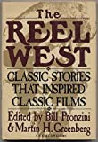 Reel West, Bill Pronzini, Martin H. Greenberg, 038519319X