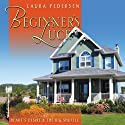 Beginner's Luck Audiobook by Laura Pedersen Narrated by Katie Hale