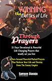 Winning The Battles of Life Through Prayers: 21 Days Devotional & Powerful Life Changing Prayers that totally set you free
