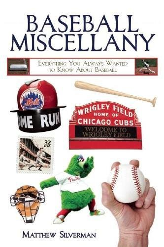 Read Online Baseball Miscellany: Everything You Always Wanted to Know About Baseball (Books of Miscellany) PDF