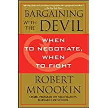 Bargaining with the Devil: When to Negotiate, When to Fight