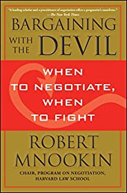 Bargaining with the Devil: When to Negotiate, When to Fight (English Edition)