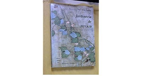 Jardineria De Terraza Francisco Páez De La Cadena Amazon