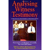 Analysing Witness Testimony: Psychological, Investigative and Evidential Perspectives: A Guide for Legal Practitioners and Other Professionals