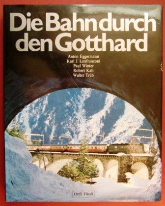 Die Bahn durch den Gotthard. Sonderausgabe