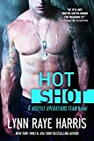 Hot Shot (A Hostile Operations Team Novel - Book 5)