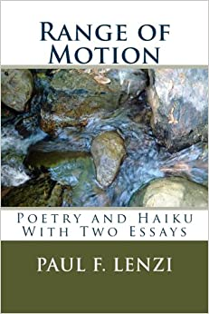 Range of Motion: A Collection of Poetry and Haiku with Two Essays
