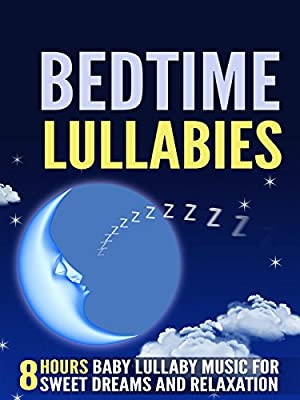 Bedtime Lullabies: 8 Hours Baby Lullaby Music for Sweet Dreams and Relaxation