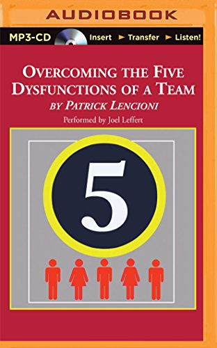 Overcoming the Five Dysfunctions of a Team: A Field Guide for Leaders, Managers, and Facilitators -  Patrick M. Lencioni, MP3 CD