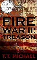 Fire War Ii: Treason (fire War Trilogy Book 2)