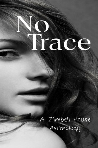 No Trace: A Zimbell House Anthology