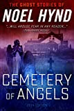 Cemetery of Angels  2014 Edition: The Ghost Stories of Noel Hynd # 2