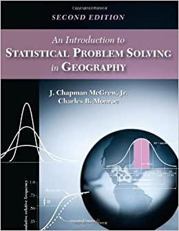 An Introduction to Statistical Problem Solving in Geography by J. Chapman McGrew Jr. (2009-07-07)