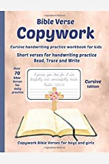 Bible Verse Copywork - Cursive handwriting practice workbook for kids - Short verses for handwriting practice, read, trace and write - Copywork Bible Verses for boys and girls - Cursive edition Paperback