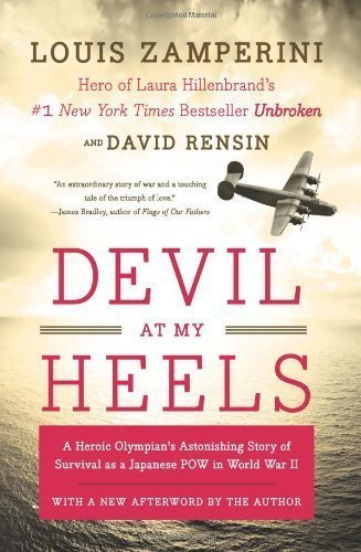Devil at My Heels: A Heroic Olympian's Astonishing Story of Survival as a Japanese POW in World War II Reissue Edition by Zamperini, Louis, Rensin, David [2011]