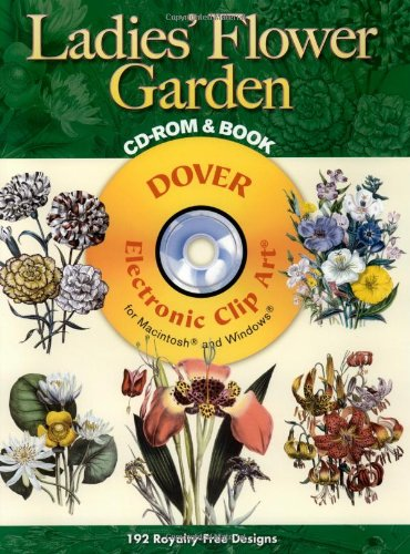 - Ladies' Flower Garden CD-ROM and Book (Dover Electronic Clip Art)