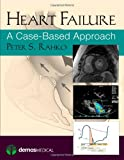 Heart Failure, Peter Rahko MD, 193628751X