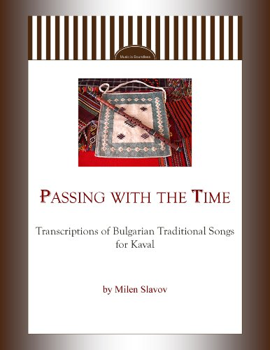 Passing with the Time - Transcriptions of Bulgarian Traditional Songs for Kaval