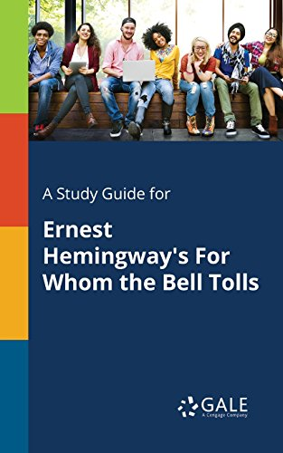A Study Guide for Ernest Hemingway's For Whom the Bell Tolls (Novels for Students)