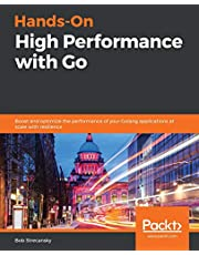 Hands-On High Performance with Go: Boost and optimize the performance of your Golang applications at scale with resilience