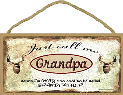 """Just Call Me Grandpa I'm Too Cool To Be Called Grandfather Deer Hunting SIGN Plaque 5X10"""""""