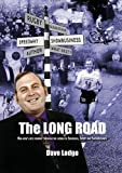 The Long Road: One Man's Epic Journey Through the World of Speedway, Sport & Showbusiness