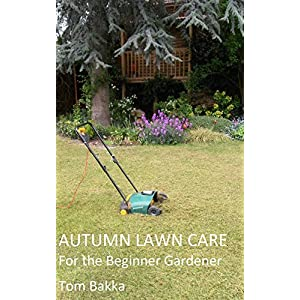 AUTUMN LAWN CARE: For the Beginner Gardener
