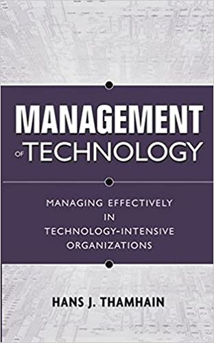 Managing Effectively in Technology-Intensive Organizations