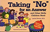 Taking No for an Answer and Other Skills Children Need, Laurie Simons, 1884734456