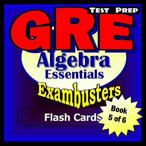 GRE Test Prep Algebra Review--Exambusters Flash Cards--Workbook 5 of 6: GRE Exam Study Guide (Exambusters GRE)
