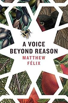 A Voice Beyond Reason by [Felix, Matthew]